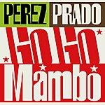 Pérez Prado Go Go Mambo