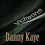 Danny Kaye Inchworm