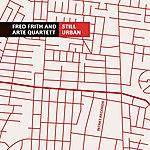 Fred Frith Still Urban