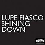 Lupe Fiasco Shining Down (Parental Advisory)
