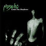 Psyche Until The Shadows