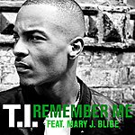 T.I. Remember Me (Feat. Mary J. Blige) (Single)
