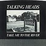Talking Heads Take Me To The River [Edit] / Thank You For Sending Me An Angel [Version] [Digital 45]