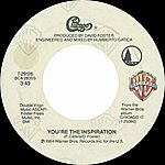 Chicago You're The Inspiration / Once In A Lifetime [Digital 45]