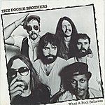 The Doobie Brothers What A Fool Believes / Don't Stop To Watch The Wheels [Digital 45]