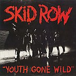 Skid Row Youth Gone Wild / Sweet Little Sister [Digital 45]