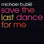 Michael Bublé Save The Last Dance For Me EP