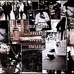 Guardian Swing Swang Swung