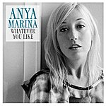 Anya Marina Whatever You Like (2-Track Single)