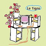 Le Tigre From The Desk Of Mr. Lady