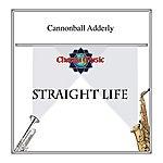 Cannonball Adderley Straight Life