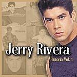 Jerry Rivera Historia, Vol.1