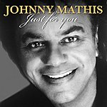 Johnny Mathis Just For You (Digitally Remastered)