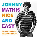 Johnny Mathis Nice And Easy (Digitally Remastered)