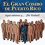 El Gran Combo De Puerto Rico ¡aqui Estamos Y De Verdad!