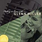Glenn Miller & His Orchestra Falling In Love With Glenn Miller