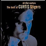 Curtis Stigers All That Matters: The Best Of Cutis Stigers