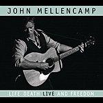 John Mellencamp Life, Death, Live And Freedom (Live)