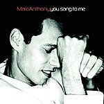 Marc Anthony You Sang To Me (4-Track Maxi-Single)