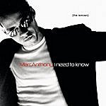 Marc Anthony I Need To Know (The Remixes)