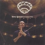 Henry Mancini Greatest Hits - The Best Of Henry Mancini