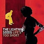 The Lightning Seeds Life's Too Short (3-Track Maxi-Single)