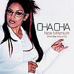 Cha Cha New Millenium (What Cha Wanna Do)