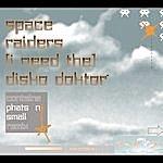Space Raiders (I Need The) Disko Doktor