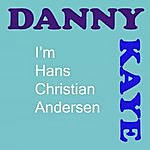 Danny Kaye I'm Hans Christian Andersen/The Ugly Duckling