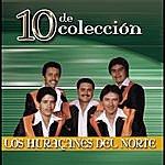 Los Huracanes Del Norte 10 De Coleccion