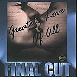 Final Cut Greatest Love Of All