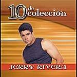 Jerry Rivera 10 De Coleccion