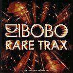 DJ Bobo Rare Trax