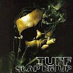 Tuff Slap Em Up