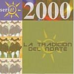 La Tradicion Del Norte Serie 2000