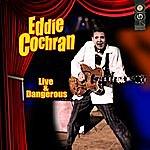 Eddie Cochran Live & Dangerous
