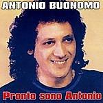 Antonio Buonomo Pronto Sono Antonio