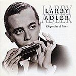 Larry Adler Rhapsodies And Blues