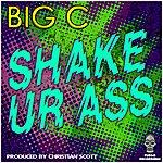 Big C Shake Ur Ass