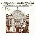 Marco Antonio Muñiz Mis Bodas De Oro Con El Publico, 1946-1996