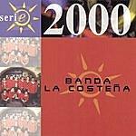 Banda La Costeña Serie 2000