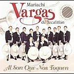 Mariachi Vargas De Tecalitlán Al Son Que Nos Toquen
