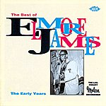 Elmore James The Best Of Elmore James:the Early Years