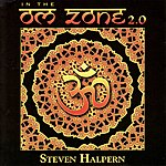 Steven Halpern In The Om Zone 2.0