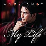 Andy Andy Andy Andy...My Life