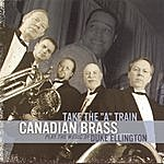 "The Canadian Brass Take The ""a"" Train"