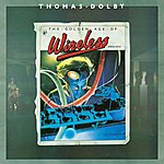 Thomas Dolby The Golden Age Of Wireless (2009 Remaster)