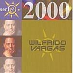 Wilfrido Vargas Serie 2000