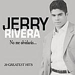 Jerry Rivera No Me Olvidaras