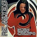 Elvis Crespo The Remixes